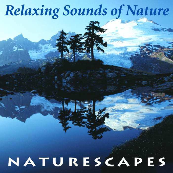 Naturescapes CD: Relaxing Sounds of Nature