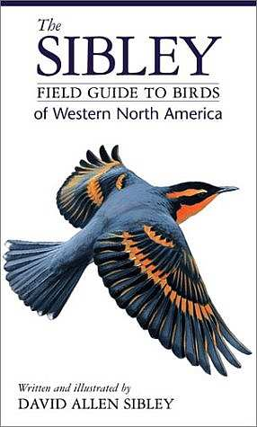 Sibley Field Guide To Birds Western North America